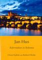 Jan Hus: Reformation in Bohemia (Kuhns & Dickie)