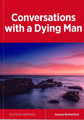 Conversations With a Dying Man (Rutherford)