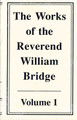 USED- The Works of the Reverend William Bridge: 5 Volume Set -USED