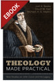 Theology Made Practical: New Studies on John Calvin and His Legacy EBOOK
