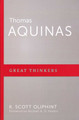 Thomas Aquinas: Great Thinkers Series (Oliphint)