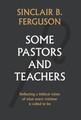 Some Pastors and Teachers (Ferguson)
