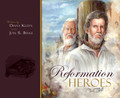 Reformation Heroes: Second Edition with Study Guide