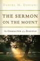 The Sermon on the Mount: The Character of a Disciple (Doriani)