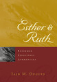 Esther & Ruth: Reformed Expository Commentary
