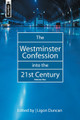 The Westminster Confession into the 21st Century, Vol. 1 (Duncan, ed.)