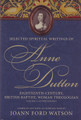 Selected Spiritual Writings of Anne Dutton -- Eighteenth-century, British-Baptist, Woman Theologian: Volume 3 Autobiography (Dutton)