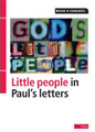 God's Little People: Little People in Paul's Letters (Edwards)