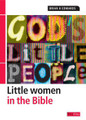 God's Little People: Little Women in the Bible (Edwards)