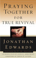 Praying Together for True Revival (Edwards)