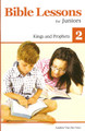 Bible Lessons for Juniors (vol. 2): Kings and Prophets