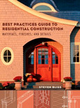 Best Practices Guide to Residential Construction: Materials, Finishes, and Details - ISBN#9780471648369