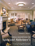 Design Innovations for Aging and Alzheimer's: Creating Caring Environments - ISBN#9780471681182