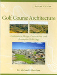 Golf Course Architecture: Evolutions in Design, Construction and Restoration Technology 2nd Edition - ISBN#9780471465317