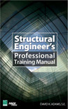 The Structural Engineer's Professional Training Manual - ISBN#9780071481076