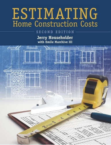 Estimating home construction costs 2nd edition emile Home builder estimate
