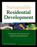 Sustainable Residential Development: Planning and Design for Green Neighborhoods - ISBN#9780071479615