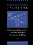 Moisture Control Handbook: Principles and Practices for Residential and Small Commercial Buildings - ISBN#9780471318637