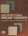 Architectural Precast Concrete Color and Texture Selection Guide 3rd Edition - ISBN#9780937040508