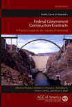 Smith, Currie & Hancock's Federal Government Construction Contracts: A Practical Guide for the Industry Professional 2nd Edition - ISBN#9780470539767