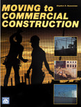 Moving to Commercial Construction - ISBN#9781572181038
