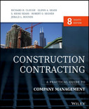 Construction Contracting: A Practical Guide to Company Management 8th Edition - ISBN#9781118693216