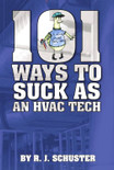 101 Ways to Suck as an HVAC Technician - ISBN#9781449949259