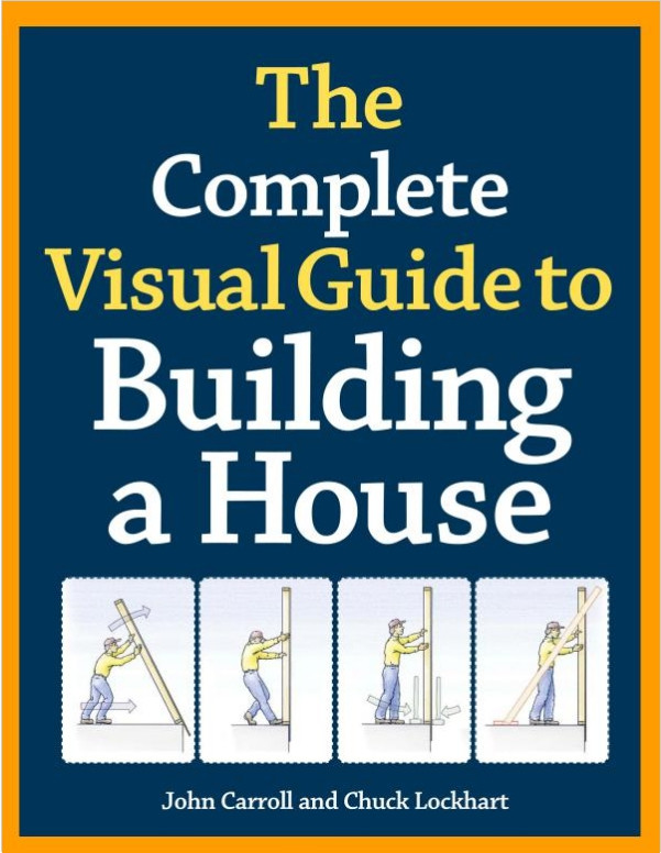 The complete visual guide to building a house john for Home building guide
