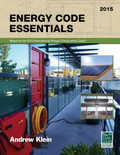 Energy Code Essentials 2015 Edition - ISBN#9781609833091
