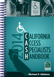 2014 CASH: California Access Specialists Handbook - ISBN#9781609836061