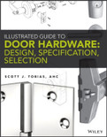 Illustrated Guide to Door Hardware: Design, Specification, Selection - ISBN#9781118112618