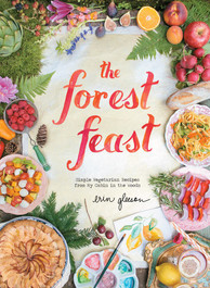 The Forest Feast cookbook by Erin Gleeson.