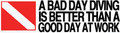 "Scuba Diving Bumper Decal Sticker ""Bad Day Diving"""