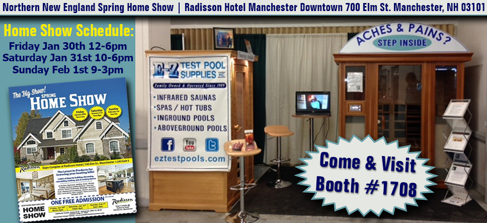 E-Z Test Pool Supplies, Inc is a Featured Vendor at North New England Spring Home Show Jan 30th to Feb 1st