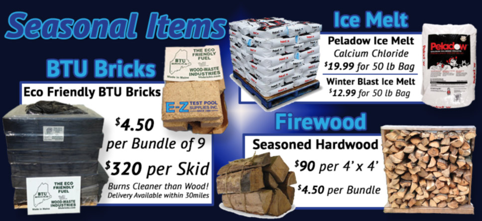 Buy Ice Melt, Firewood, Shovels, BTU Bricks, and more at E-Z Test Pools in NH & MA