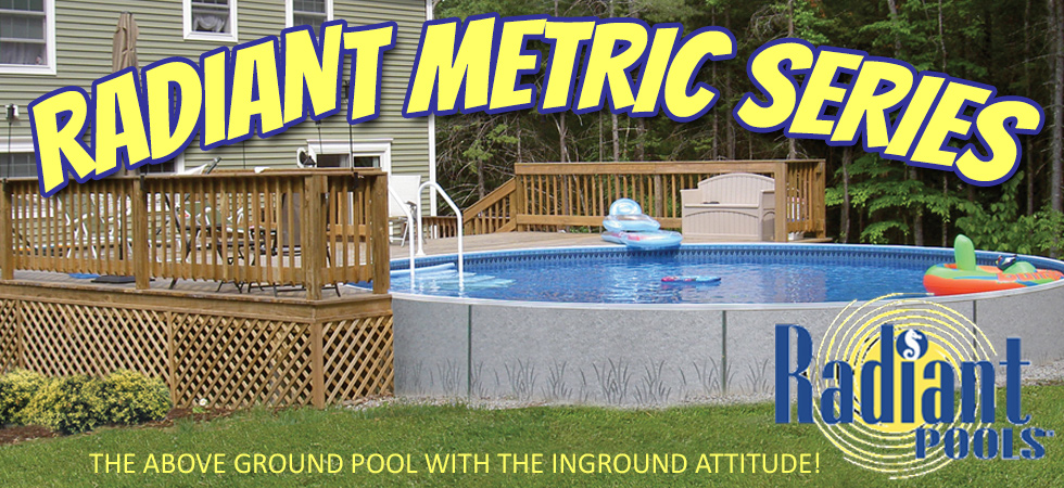 Radiant Metric Series Swimming Pools On Sale at E-Z Test Pool Supplies, Inc