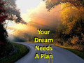 Your Dream Needs A Plan