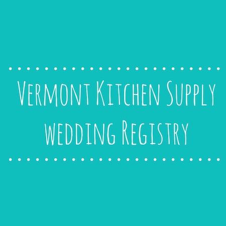 Vermont Kitchen Supply Wedding Registry
