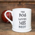 The Dog loves me best pottery mug from Sweet William Designs.