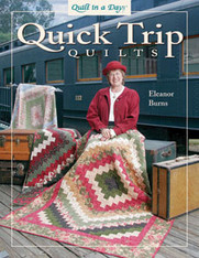 Quick Trip Quilts By Eleanor Burns