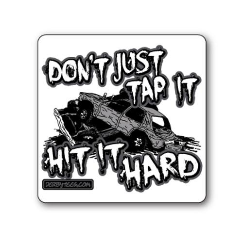 Don't Just Tap It Sticker