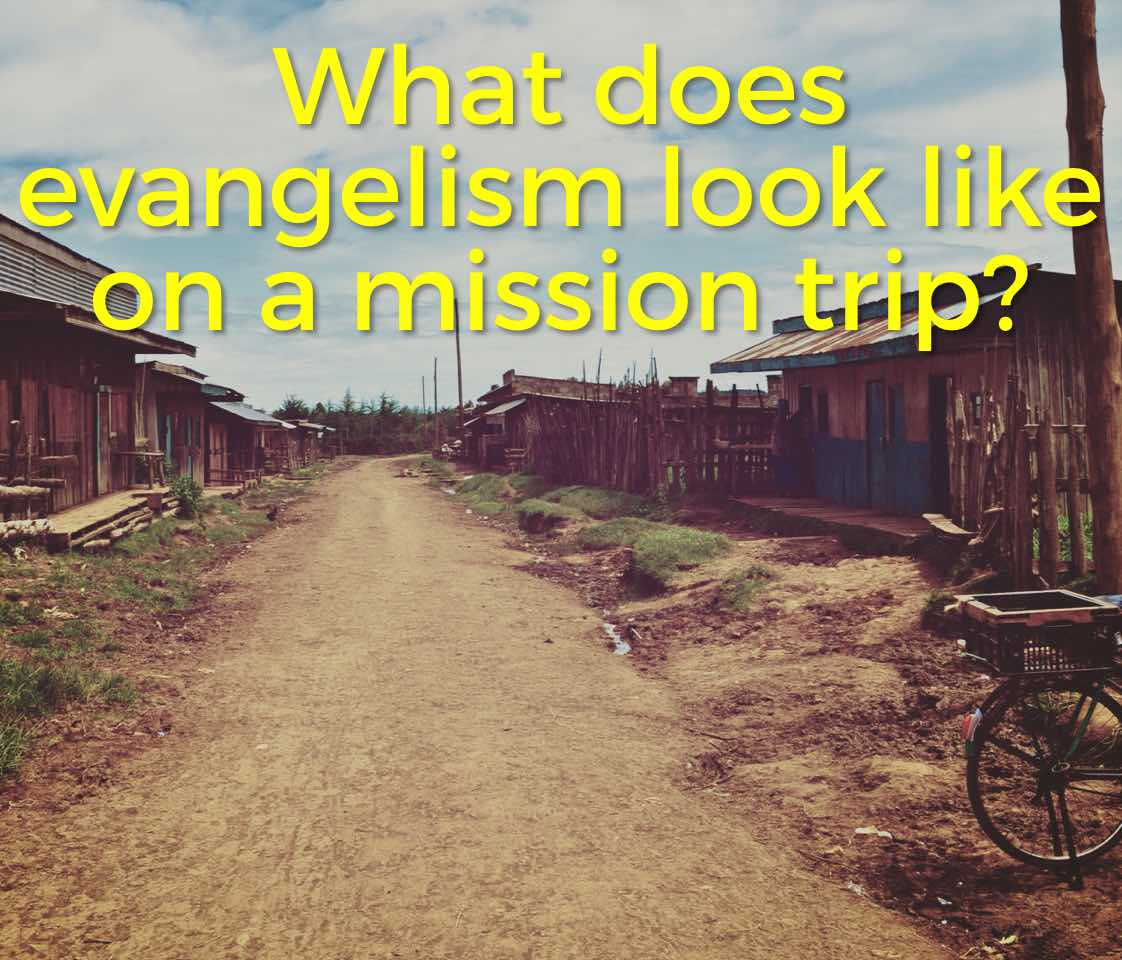 Episode 27: What does evangelism look like on a mission trip?