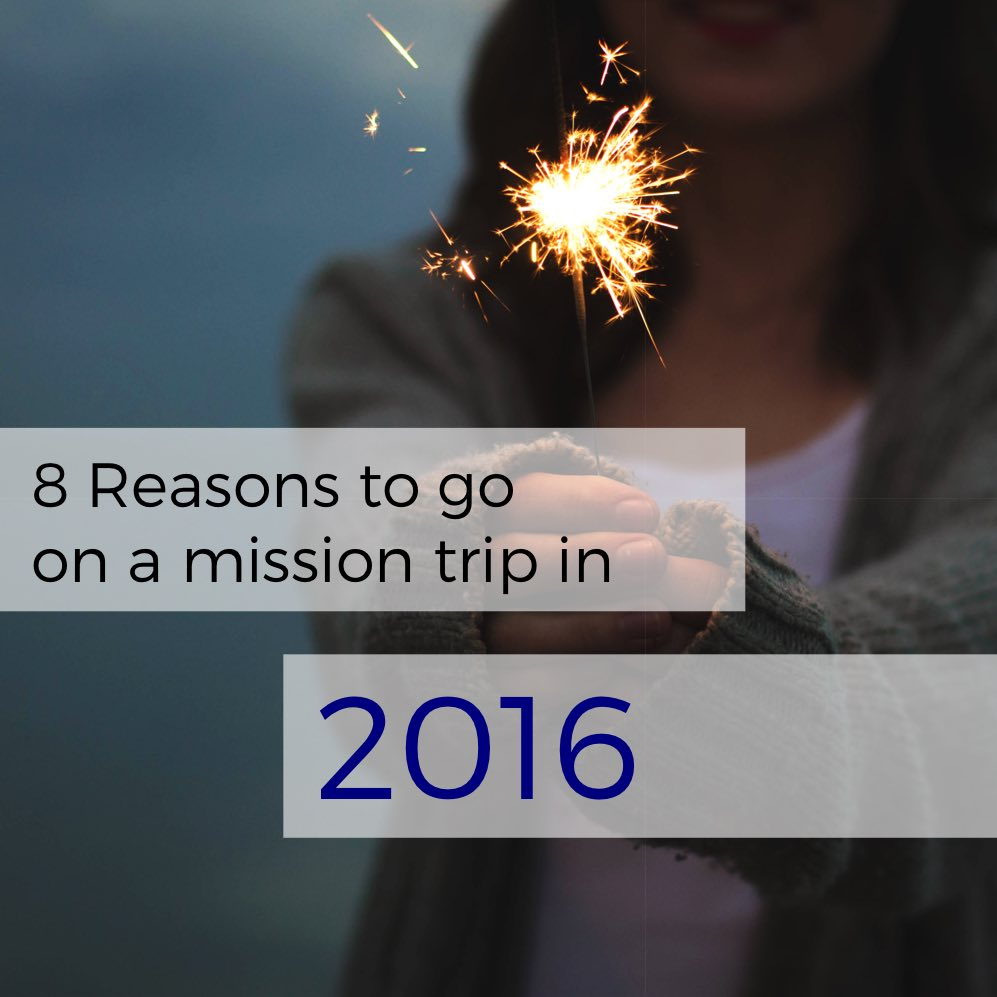 Episode 39: 8 Reasons to go on a mission trip in 2016 (or any other year)