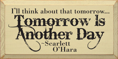 I ll think about it tomorrow