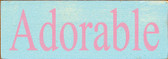 Shown in old Baby Aqua with Pink lettering
