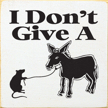 I Dont Give A Rats Ass
