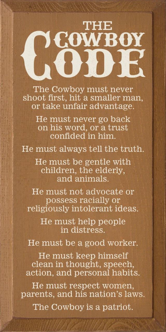 The Cowboy Code The Cowboy Must Never Shoot First Hit A