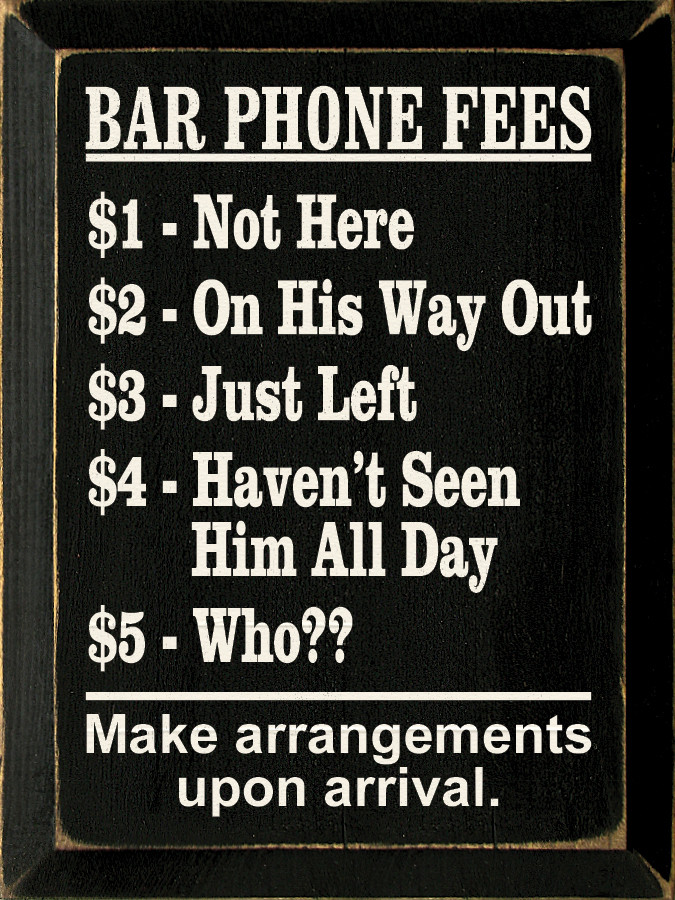 Bar Phone Fees 1 Not Here 2 On His Way Out 3 Just Left