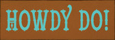 Shown in Old Caramel with Aqua lettering