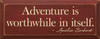 Adventure is worthwhile in itself. - Amelia Earhart Wooden Sign shown in Old Burgundy with Cream lettering